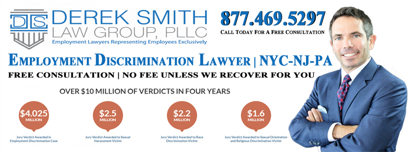 Employment Discrimination Lawyer in Manhattan | Employment Discrimination Lawyer in the Bronx | Employment Discrimination Lawyer in Brooklyn | Employment Discrimination Lawyer in Staten Island | Employment Discrimination Lawyer in Queens | Employment Discrimination Lawyer in New York City | Employment Discrimination Lawyer in Long Island City | Employment Discrimination Lawyer in Maspeth | Employment Discrimination Lawyer in Sunnyside | Employment Discrimination Lawyer in Middle Village | Employment Discrimination Lawyer in Woodside | Employment Discrimination Lawyer in Ridgewood | Employment Discrimination Lawyer in Astoria | Employment Discrimination Lawyer in Jackson Heights | Employment Discrimination Lawyer in East Elmhurst | Employment Discrimination Lawyer in Kings County | Employment Discrimination Lawyer in New York County | Employment Discrimination Lawyer in Queens County | Employment Discrimination Lawyer in Richmond County | Employment Discrimination Lawyer in New Jersey | Employment Discrimination Attorney in New Jersey | Employment Discrimination Lawyer in Newark | Employment Discrimination Lawyer in Jersey City | Employment Discrimination Lawyer in Paterson | Employment Discrimination Lawyer in Woodbridge | Employment Discrimination Lawyer in Toms River | Employment Discrimination Lawyer in Hamilton Township | Employment Discrimination Lawyer in Clifton | Employment Discrimination Lawyer in Trenton | Employment Discrimination Lawyer in Camden | Employment Discrimination Lawyer in Cherry Hill | Employment Discrimination Lawyer in Passaic | Employment Discrimination Lawyer in Old Bridge | Employment Discrimination Lawyer in Bayonne | Employment Discrimination Lawyer in Vineland | Employment Discrimination Lawyer in North Bergen | Employment Discrimination Lawyer in Union | Employment Discrimination Lawyer in Hoboken | Employment Discrimination Lawyer in West New York | Employment Discrimination Lawyer in Perth Amboy | Employment Discrimination Lawyer in East Brunswick | Employment Discrimination Lawyer in West Orange | Employment Discrimination Lawyer in Sayreville | Employment Discrimination Lawyer in Hackensack | Employment Discrimination Lawyer in Elizabeth | Employment Discrimination Lawyer in Linden | Employment Discrimination Lawyer in Atlantic City | Employment Discrimination Lawyer in Long Branch | Employment Discrimination Lawyer in Manalapan | Employment Discrimination Lawyer in Rahway | Employment Discrimination Lawyer in Bergenfield | Employment Discrimination Lawyer in Paramus | Employment Discrimination Lawyer in Point Pleasant Beach | Employment Discrimination Lawyer in Weehawken | Employment Discrimination Lawyer in Wildwood | Employment Discrimination Lawyer in Livingston | Employment Discrimination Lawyer in Edison | Employment Discrimination Lawyer in Union City | Employment Discrimination Lawyer in East Orange | Employment Discrimination Lawyer in New Brunswick | Employment Discrimination Lawyer in Pennsylvania | Employment Discrimination Attorney in New York City | Employment Discrimination in Pennsylvania | Employment Discrimination Lawyer in Philadelphia | Employment Discrimination Lawyer in Pittsburgh | Employment Discrimination Lawyer in Allentown | Employment Discrimination Lawyer in Erie | Employment Discrimination Lawyer in Reading | Employment Discrimination Lawyer in Upper Darby | Employment Discrimination Lawyer in Scranton | Employment Discrimination Lawyer in Bethlehem | Employment Discrimination Lawyer in Bensalem | Employment Discrimination Lawyer in Lancaster | Employment Discrimination Lawyer in Lower Merion | Employment Discrimination Lawyer in Abington | Employment Discrimination Lawyer in Bristol | Employment Discrimination Lawyer in Levittown | Employment Discrimination Lawyer in Harrisburg | Employment Discrimination Lawyer in Haverford | Employment Discrimination Lawyer in Altoona | Employment Discrimination Lawyer in York | Employment Discrimination Lawyer in State College | Employment Discrimination Lawyer in Wilkes-Barre