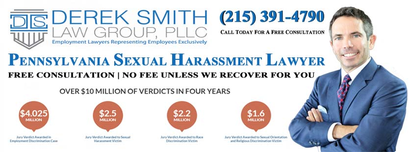 Pennsylvania Sexual Harassment Lawyer | Pennsylvania Sexual Harassment Attorney | Pennsylvania Sexual Harassment Law Firm | Sexual Harassment Lawyer in Pennsylvania | Sexual Harassment Attorney in Pennsylvania | Sexual Harassment Law Firm in Pennsylvania | Sexual Harassment Lawyer in Pittsburgh | Sexual Harassment Lawyer in Allentown | Sexual Harassment Lawyer in Erie | Sexual Harassment Lawyer in Reading | Sexual Harassment Lawyer in Upper Darby | Sexual Harassment Lawyer in Scranton | Sexual Harassment Lawyer in Bethlehem | Sexual Harassment Lawyer in Bensalem | Sexual Harassment Lawyer in Lancaster | Sexual Harassment Lawyer in Lower Merion | Sexual Harassment Lawyer in Abington | Sexual Harassment Lawyer in Bristol | Sexual Harassment Lawyer in Levittown | Sexual Harassment Lawyer in Harrisburg | Sexual Harassment Lawyer in Haverford | Sexual Harassment Lawyer in Altoona | Sexual Harassment Lawyer in York | Sexual Harassment Lawyer in State College | Sexual Harassment Lawyer in Wilkes-Barre | Sexual Harassment in the workplace | Sexism | Derek Smith Law Group | Best Sexual Harassment attorneys in NJ | lawyers for harassment | NJ Hostile work environment lawyer | NJ human rights lawyer