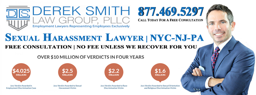 New York City Sexual Harassment Lawyer | New York City Sexual Harassment Attorney | New York City Sexual Harassment Law Firm | Sexual Harassment Lawyer in Manhattan | Sexual Harassment Lawyer in the Bronx | Sexual Harassment Lawyer in Brooklyn | Sexual Harassment Lawyer in Staten Island | Sexual Harassment Lawyer in Queens | Sexual Harassment Lawyer in New York City | Sexual Harassment Lawyer in Long Island City | Sexual Harassment Lawyer in Maspeth | Sexual Harassment Lawyer in Sunnyside | Sexual Harassment Lawyer in Middle Village | Sexual Harassment Lawyer in Woodside | Sexual Harassment Lawyer in Ridgewood | Sexual Harassment Lawyer in Astoria | Sexual Harassment Lawyer in Jackson Heights | Sexual Harassment Lawyer in East Elmhurst | Sexual Harassment Lawyer in Kings County | Sexual Harassment Lawyer in New York County | Sexual Harassment Lawyer in Queens County | Sexual Harassment Lawyer in Richmond County | Sexual Harassment Lawyer in New Jersey | Sexual Harassment Attorney in New Jersey | Sexual Harassment Lawyer in Newark | Sexual Harassment Lawyer in Jersey City | Sexual Harassment Lawyer in Paterson | Sexual Harassment Lawyer in Woodbridge | Sexual Harassment Lawyer in Toms River | Sexual Harassment Lawyer in Hamilton Township | Sexual Harassment Lawyer in Clifton | Sexual Harassment Lawyer in Trenton | Sexual Harassment Lawyer in Camden | Sexual Harassment Lawyer in Cherry Hill | Sexual Harassment Lawyer in Passaic | Sexual Harassment Lawyer in Old Bridge | Sexual Harassment Lawyer in Bayonne | Sexual Harassment Lawyer in Vineland | Sexual Harassment Lawyer in North Bergen | Sexual Harassment Lawyer in Union | Sexual Harassment Lawyer in Hoboken | Sexual Harassment Lawyer in West New York | Sexual Harassment Lawyer in Perth Amboy | Sexual Harassment Lawyer in East Brunswick | Sexual Harassment Lawyer in West Orange | Sexual Harassment Lawyer in Sayreville | Sexual Harassment Lawyer in Hackensack | Sexual Harassment Lawyer in Elizabeth | Sexual Harassment Lawyer in Linden | Sexual Harassment Lawyer in Atlantic City | Sexual Harassment Lawyer in Long Branch | Sexual Harassment Lawyer in Manalapan | Sexual Harassment Lawyer in Rahway | Sexual Harassment Lawyer in Bergenfield | Sexual Harassment Lawyer in Paramus | Sexual Harassment Lawyer in Point Pleasant Beach | Sexual Harassment Lawyer in Weehawken | Sexual Harassment Lawyer in Wildwood | Sexual Harassment Lawyer in Livingston | Sexual Harassment Lawyer in Edison | Sexual Harassment Lawyer in Union City | Sexual Harassment Lawyer in East Orange | Sexual Harassment Lawyer in New Brunswick | Sexual Harassment Lawyer in Pennsylvania | employment discrimination Attorney in New York City | Employment Discrimination in Pennsylvania | Sexual Harassment Lawyer in Philadelphia | Sexual Harassment Lawyer in Pittsburgh | Sexual Harassment Lawyer in Allentown | Sexual Harassment Lawyer in Erie | Sexual Harassment Lawyer in Reading | Sexual Harassment Lawyer in Upper Darby | Sexual Harassment Lawyer in Scranton | Sexual Harassment Lawyer in Bethlehem | Sexual Harassment Lawyer in Bensalem | Sexual Harassment Lawyer in Lancaster | Sexual Harassment Lawyer in Lower Merion | Sexual Harassment Lawyer in Abington | Sexual Harassment Lawyer in Bristol | Sexual Harassment Lawyer in Levittown | Sexual Harassment Lawyer in Harrisburg | Sexual Harassment Lawyer in Haverford | Sexual Harassment Lawyer in Altoona | Sexual Harassment Lawyer in York | Sexual Harassment Lawyer in State College | Sexual Harassment Lawyer in Wilkes-Barre | Sexual Harassment in the workplace | Sexism | Derek Smith Law Group | Best Sexual Harassment attorneys in NYC | lawyers for harassment | nys Hostile work environment lawyer | nyc human rights lawyer