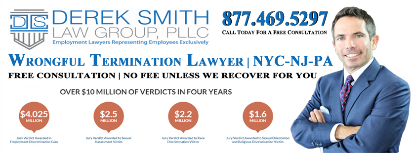 Wrongful Termination Lawyer in Manhattan | Wrongful Termination Lawyer in the Bronx | Wrongful Termination Lawyer in Brooklyn | Wrongful Termination Lawyer in Staten Island | Wrongful Termination Lawyer in Queens | Wrongful Termination Lawyer in New York City | Wrongful Termination Lawyer in Long Island City | Wrongful Termination Lawyer in Maspeth | Wrongful Termination Lawyer in Sunnyside | Wrongful Termination Lawyer in Middle Village | Wrongful Termination Lawyer in Woodside | Wrongful Termination Lawyer in Ridgewood | Wrongful Termination Lawyer in Astoria | Wrongful Termination Lawyer in Jackson Heights | Wrongful Termination Lawyer in East Elmhurst | Wrongful Termination Lawyer in Kings County | Wrongful Termination Lawyer in New York County | Wrongful Termination Lawyer in Queens County | Wrongful Termination Lawyer in Richmond County | Wrongful Termination Lawyer in New Jersey | Wrongful Termination Attorney in New Jersey | Wrongful Termination Lawyer in Newark | Wrongful Termination Lawyer in Jersey City | Wrongful Termination Lawyer in Paterson | Wrongful Termination Lawyer in Woodbridge | Wrongful Termination Lawyer in Toms River | Wrongful Termination Lawyer in Hamilton Township | Wrongful Termination Lawyer in Clifton | Wrongful Termination Lawyer in Trenton | Wrongful Termination Lawyer in Camden | Wrongful Termination Lawyer in Cherry Hill | Wrongful Termination Lawyer in Passaic | Wrongful Termination Lawyer in Old Bridge | Wrongful Termination Lawyer in Bayonne | Wrongful Termination Lawyer in Vineland | Wrongful Termination Lawyer in North Bergen | Wrongful Termination Lawyer in Union | Wrongful Termination Lawyer in Hoboken | Wrongful Termination Lawyer in West New York | Wrongful Termination Lawyer in Perth Amboy | Wrongful Termination Lawyer in East Brunswick | Wrongful Termination Lawyer in West Orange | Wrongful Termination Lawyer in Sayreville | Wrongful Termination Lawyer in Hackensack | Wrongful Termination Lawyer in Elizabeth | Wrongful Termination Lawyer in Linden | Wrongful Termination Lawyer in Atlantic City | Wrongful Termination Lawyer in Long Branch | Wrongful Termination Lawyer in Manalapan | Wrongful Termination Lawyer in Rahway | Wrongful Termination Lawyer in Bergenfield | Wrongful Termination Lawyer in Paramus | Wrongful Termination Lawyer in Point Pleasant Beach | Wrongful Termination Lawyer in Weehawken | Wrongful Termination Lawyer in Wildwood | Wrongful Termination Lawyer in Livingston | Wrongful Termination Lawyer in Edison | Wrongful Termination Lawyer in Union City | Wrongful Termination Lawyer in East Orange | Wrongful Termination Lawyer in New Brunswick | Wrongful Termination Lawyer in Pennsylvania | Wrongful Termination Attorney in New York City | Wrongful Termination in Pennsylvania | Wrongful Termination Lawyer in Philadelphia | Wrongful Termination Lawyer in Pittsburgh | Wrongful Termination Lawyer in Allentown | Wrongful Termination Lawyer in Erie | Wrongful Termination Lawyer in Reading | Wrongful Termination Lawyer in Upper Darby | Wrongful Termination Lawyer in Scranton | Wrongful Termination Lawyer in Bethlehem | Wrongful Termination Lawyer in Bensalem | Wrongful Termination Lawyer in Lancaster | Wrongful Termination Lawyer in Lower Merion | Wrongful Termination Lawyer in Abington | Wrongful Termination Lawyer in Bristol | Wrongful Termination Lawyer in Levittown | Wrongful Termination Lawyer in Harrisburg | Wrongful Termination Lawyer in Haverford | Wrongful Termination Lawyer in Altoona | Wrongful Termination Lawyer in York | Wrongful Termination Lawyer in State College | Wrongful Termination Lawyer in Wilkes-Barre