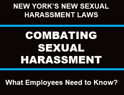 "THE ""NEED-TO-KNOW"" ON NEW YORK'S NEW SEXUAL HARASSMENT LAWS, Sexual harassment lawyer New York City. Sexual harassment attorney New York City, New York City sexual harassment lawyer, New York City sexual harassment attorney"