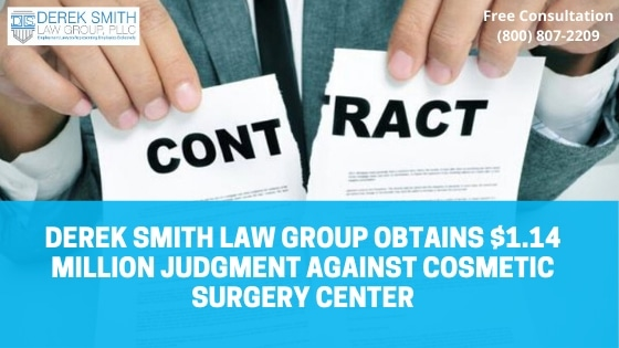 Breach of Employment Contract | Derek Smith Law Group Obtains $1.14 Million Judgment Against Well-known Miami Cosmetic Surgery Center
