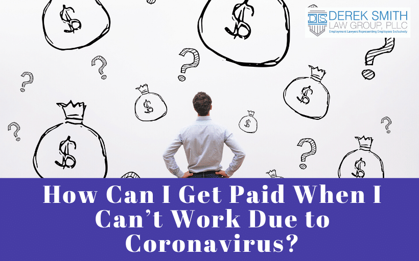 How Can I Get Paid When I Can't Work Due to Coronavirus?, Coronavirus, Covid-19, Paid Sick Leave, Extended Family and Medical Leave Act, Paid Family Leave, Quarantined, Child's school is closed, Children's schools are closed