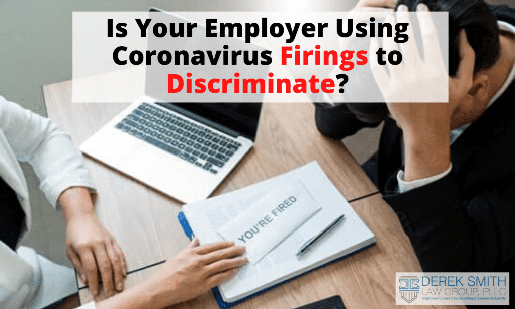 Is Your Employer Using Coronavirus Firings to Discriminate? wrongful termination, employment discrimination, fired
