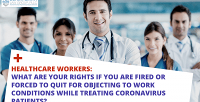 Healthcare Workers' Rights When Fired or Forced to Quit for Objecting to Work Conditions While Treating Coronavirus Patients