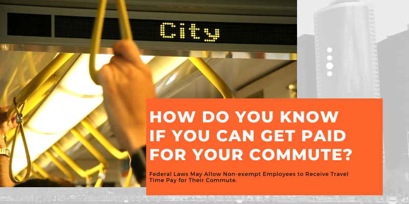 How Do You Know If You Can Get Paid for Your Commute?