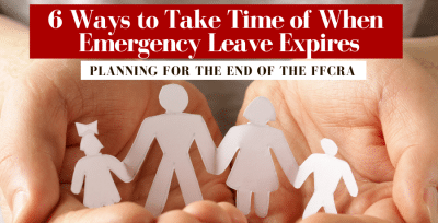 6 Ways to Take Time Off When Emergency Leave Expires