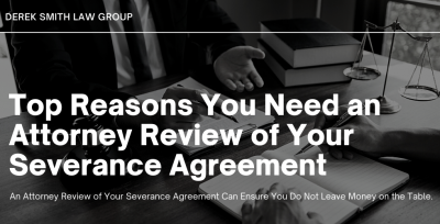 Top Reasons You Need an Attorney Review of Your Severance Agreement