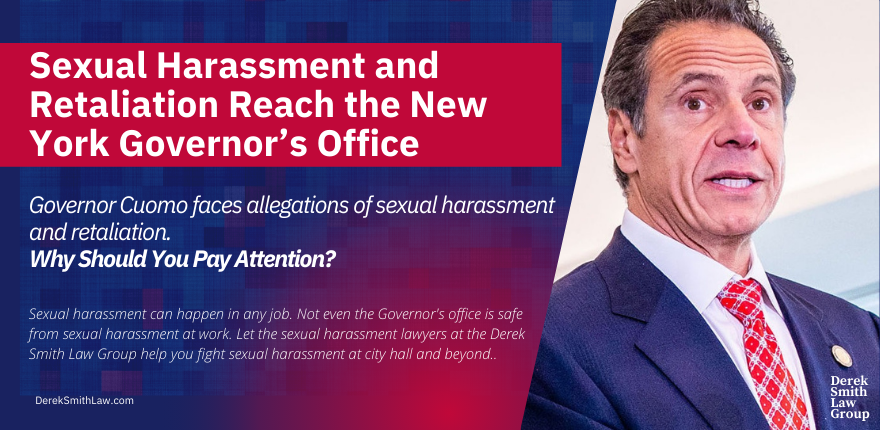 Governor Cuomo faces allegations of sexual harassment and retaliation. Why Should You Pay Attention?