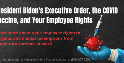 President Biden's Executive Order, the COVID Vaccine, and Your Employee Rights